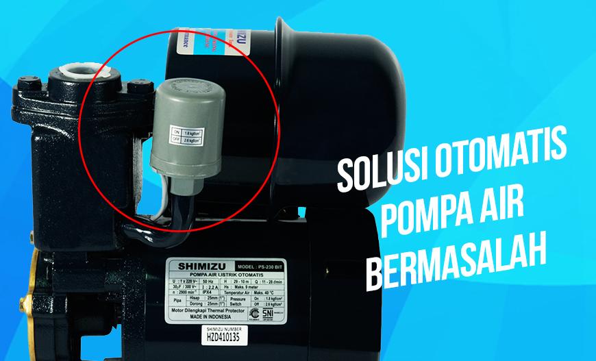 Solusi Otomatis Pompa Air Bermasalah Jakarta Pompa